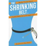 The Shrinking Belt: Crystal's Skinny List to EZ Weight Loss