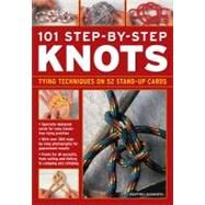 101 Step-By-Step Knots: Special Stand-Up Design for Hands-Free Practice by Budworth, Geoffrey, 9780754818410