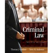 Criminal Law by Gardner/Anderson, 9781285458410