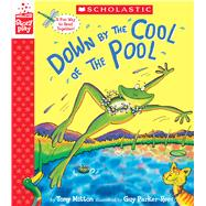 Down by the Cool of the Pool (A StoryPlay Book) by Mitton, Tony; Parker-Rees, Guy, 9781338158410