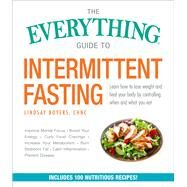The Everything Guide to Intermittent Fasting by Boyers, Lindsay, 9781507208410
