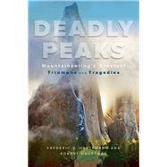 Deadly Peaks by Hartemann, Frederic V.; Hauptman, Robert, 9781589798410