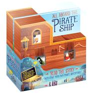 All Aboard the Pirate Ship! by Knapman, Timothy; Castellani, Andrea, 9781626868410
