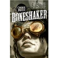 Boneshaker by Priest, Cherie, 9780765318411
