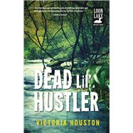 Dead Lil' Hustler by Houston, Victoria, 9781440568411
