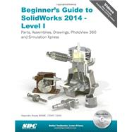 Beginner's Guide to Solidworks 2014 - Level 1: Parts, Assemblies, Drawings, PhotoView 360 and Simulation Xpress by Reyes, Alejandro, 9781585038411