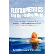 Flotsametrics and the Floating World by Ebbesmeyer, Curtis, 9780061558412