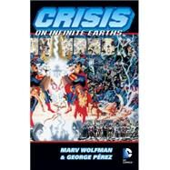 Crisis on Infinite Earths by Wolfman, Marv; Perez, George; Giordano, Dick; Decarlo, Mike; Ordway, Jerry, 9781401258412