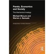 Pareto, Economics and Society: The Mechanical Analogy by McLure,Michael, 9780415758413