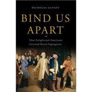 Bind Us Apart by Guyatt, Nicholas, 9780465018413
