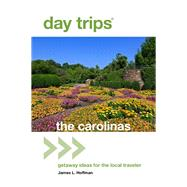 Day Trips the Carolinas by Hoffman, James I., 9781493018413