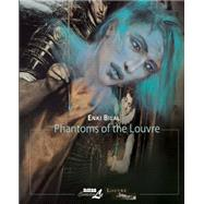 Phantoms of the Louvre by Bilal, Enki, 9781561638413