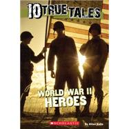 10 True Tales: World War II Heroes by Zullo, Allan, 9780545818414