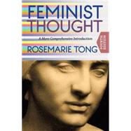 Feminist Thought by Tong, Rosemarie; Botts, Tina Fernandes (CON), 9780813348414