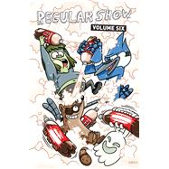 Regular Show 6 by Rupert, Mad; Strejlau, Allison; Quintel, J. G. (CRT), 9781608868414