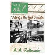 Exit 8A by Rutkowski, A. A., 9781629038414