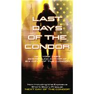 Last Days of the Condor A Novel by Grady, James, 9780765378415