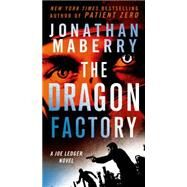 The Dragon Factory by Maberry, Jonathan, 9781250068415