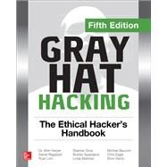 Gray Hat Hacking: The Ethical Hacker's Handbook, Fifth Edition by Harper, Allen; Regalado, Daniel; Linn, Ryan; Sims, Stephen; Spasojevic, Branko; Martinez, Linda; Baucom, Michael; Eagle, Chris; Harris, Shon, 9781260108415
