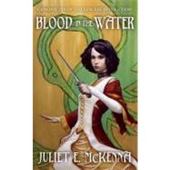 Blood in the Water by McKenna, Juliet  E., 9781844168415