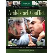 The Encyclopedia of the Arab-Israeli Conflict by Tucker, Spencer C., 9781851098415