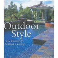 Outdoor Style : The Essence of Southwest Living by Martinson, Suzanne Pickett, 9780873588416