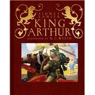 King Arthur by Lanier, Sidney (ADP); Wyeth, N. C., 9781534428416