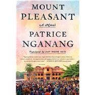 Mount Pleasant A Novel by Nganang, Patrice; Reid, Amy Baram, 9781250118417