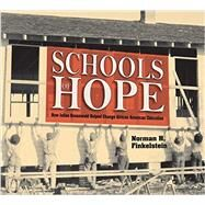 Schools of Hope: How Julius Rosenwald Helped Change African American Education by Finkelstein, Norman H., 9781590788417