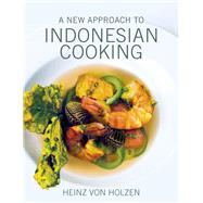 A Modern Approach to Indonesian Cooking by Von Holzen, Heinz, 9789814408417