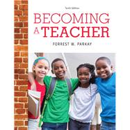 BECOMING A TEACHER by FOREST W.  PARKAY, 9780133868418