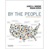 By the People Debating American Government by Morone, James; Kersh, Rogan, 9780190298418