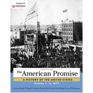 The American Promise, Volume 1 To 1877 by Roark, James L.; Johnson, Michael P.; Cohen, Patricia Cline; Stage, Sarah; Hartmann, Susan M., 9781457668418