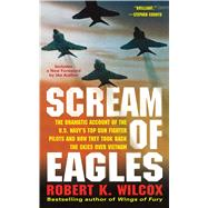 Scream of Eagles by Wilcox, Robert K., 9781476788418