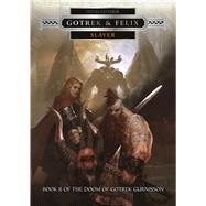 Gotrek & Felix: Slayer by Guymer, David, 9781849708418