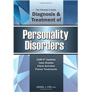 The Clinician's Guide to the Diagnosis and Treatment of Personality Disorders by Fox, Daniel J., Ph.D., 9781936128419