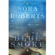 Blue Smoke by Roberts, Nora, 9780425278420