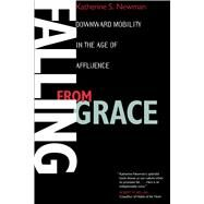 Falling from Grace - Downward Mobility in the Age of Affluence