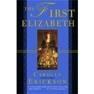 The First Elizabeth by Erickson, Carolly, 9780312168421