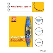 Managerial Accounting by Weygandt, Jerry J.; Kimmel, Paul D., Ph.D.; Kieso, Donald E., Ph.D., 9781118338421