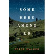 Some Here Among Us by Walker, Peter, 9781620408421