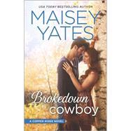 Brokedown Cowboy by Yates, Maisey, 9780373788422