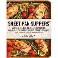 Sheet Pan Suppers by Gilbert, Molly, 9780761178422