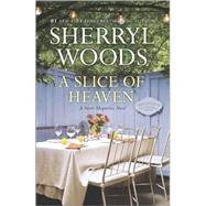 A Slice of Heaven by Woods, Sherryl, 9780778318422