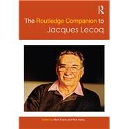 The Routledge Companion to Jacques Lecoq by EVANS; MARK, 9781138818422