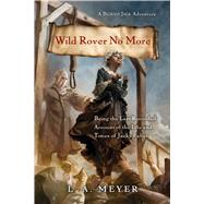 Wild Rover No More by Meyer, L. A., 9780544668423