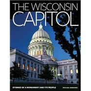 The Wisconsin Capitol by Edmonds, Michael, 9780870208423