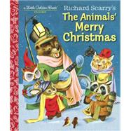 Richard Scarry's the Animals' Merry Christmas by JACKSON, KATHRYNSCARRY, RICHARD, 9781101938423