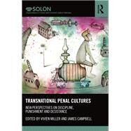 Transnational Penal Cultures: New perspectives on discipline, punishment and desistance by Stevenson; Kim, 9781138288423