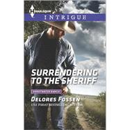 Surrendering to the Sheriff by Fossen, Delores, 9780373698424
